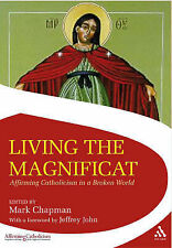 "NEW ""Living the Magnificat: Affirming Catholicism in a Broken World"" by Chapman"