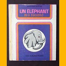 Les Albums Roses UN ÉLÉPHANT M'A RACONTÉ Michèle Kahn Jean-Paul Barthe 1973