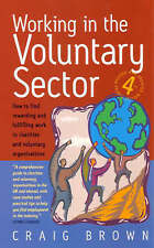 Working in the Voluntary Sector: How to Find Rewarding and Fulfilling Work in...