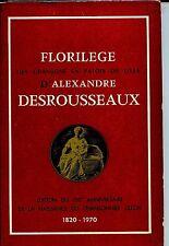 FLORILEGE DES CHANSONS EN PATOIS DE LILLE D'ALEXANDRE DESROUSSEAUX - 1970