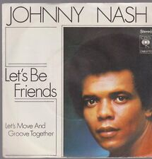 "7"" Johnny Nash Let`s Be Friends / Let`s Move And Groove Together 70`s CBS 3772"