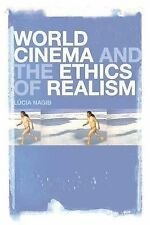 World Cinema and the Ethics of Realism by Lucia Nagib (Paperback, 2011)