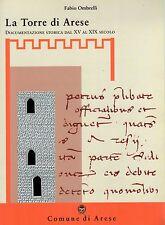 La Torre di Arese. Documentazione storica dal XV al XIX secolo - ST476