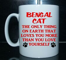 Bengale Cat Loves You Plus De Vous Aimez Yourself Imprimé Tasse Cadeau Chaton