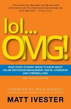 Lol... OMG! : What Every Student Needs to Know about Online Reputation...