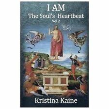 I AM the Soul's Heartbeat : The Seven Christian Initiations by Kristina Kaine...