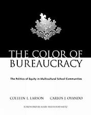 The Color of Bureaucracy: The Politics of Equity in Multicultural School Communi