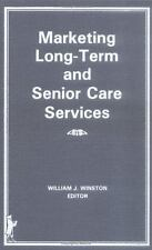 Marketing Long-Term and Senior Care Services (Health Marketing Quarter-ExLibrary