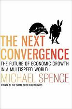 The Next Convergence The Future of Economic Growth in a Multispeed World Book
