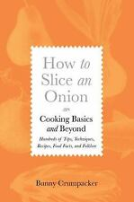 How to Slice an Onion: Cooking Basics and Beyond--Hundreds of Tips, Te-ExLibrary