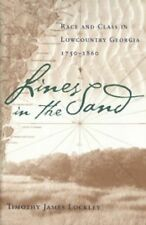 Lines in the Sand : Race and Class in Lowcountry Georgia, 1750-1860 by...
