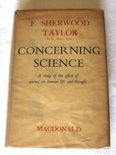 CONCERNING SCIENCE BY F. SHERWOOD TAYLOR  PH.D. M.A. B.SC.