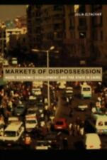 Markets of Dispossession: NGOs, Economic Development, and the State in Cairo (P