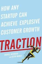 Traction : How Any Startup Can Achieve Rapid Customer Growth by Gabriel...