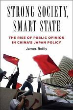 Strong Society, Smart State: The Rise of Public Opinion in China's Japan Policy