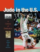Judo in the U.S.: A Century of Dedication-ExLibrary