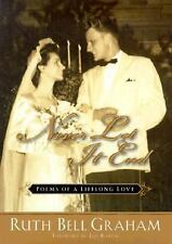 Never Let It End : Poems of a Lifelong Love by Ruth Bell Graham (2001, Hardcover
