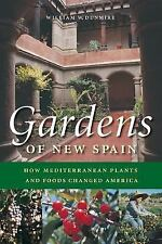 Gardens of New Spain: How Mediterranean Plants and Foods Changed America by Dun