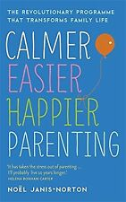 Calmer Easier Happier Parenting: The Revolutionary Programme That T... Paperback