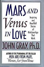 Mars and Venus in Love: Inspiring and Heartfelt Stories of Relationships that Wo