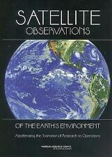 Satellite Observations of the Earth's Environment: Accelerating the Transition