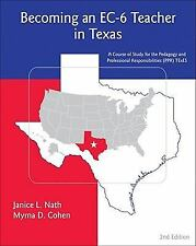 Becoming an EC-6 Teacher in Texas by Janice L. Nath and Myrna Cohen (2010,...