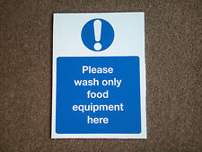 Food Hygiene health and safety sign PLEASE WASH ONLY FOOD EQUIPMENT HERE SIGN