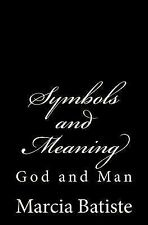 Symbols and Meaning : God and Man by Marcia Batiste (2014, Paperback)