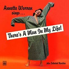 Annette Warren sings... There s a Man in My Life! plus Selected Rarities
