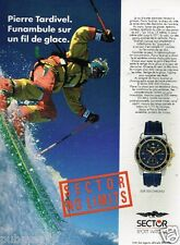 Publicité advertising 1992 La Montre Sector Watches Avec Pierre Tardivel