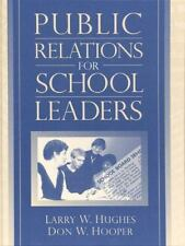Public Relations for School Leaders by Larry W. Hughes and Don W. Hooper...