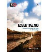 Essential 100: Your Journey Through the Bible in 100 Readings by Whitney T....