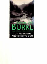 JAMES LEE BURKE : TO THE BRIGHT AND SHINING SUN / ORION 2003 / FINE.