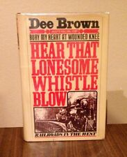 Hear That Lonesome Whistle Blow-Dee Brown-SIGNED-TRUE First Edition/1st Printing