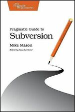 Pragmatic Guide to Subversion by Mike Mason (2010, Paperback)