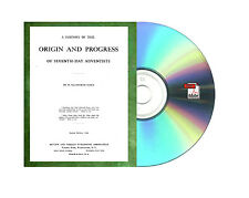 A history of the origin and progress of the seventh – day Adventist Book On CD
