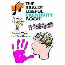 The Really Useful: The Really Useful Creativity Book by Pam Dowson and...