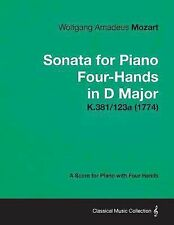 Sonata for Piano Four-Hands in d Major - a Score for Piano with Four Hands K....
