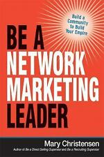 NEW - Be a Network Marketing Leader: Build a Community to Build Your Empire