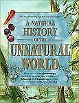 A Natural History of the Unnatural World: Discover What Cryptozoology Can Teach