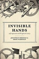 Invisible Hands : Self-Organization in the Eighteenth Century by Jonathan...