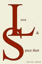 Love and Space Dust by David Jones (2014, Paperback)
