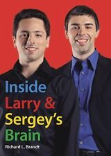 Inside Larry and Sergey's Brain by Brandt, Richard L.