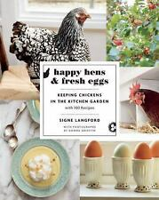 Happy Hens and Fresh Eggs : Keeping Chickens in the Kitchen Garden, with 100...