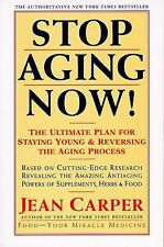 Stop Aging Now - Jean Carper (Ultimate Plan for Staying Young) PB.