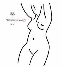 Woman As Design: Before, Behind, Between, Above, Below