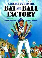 Take Me Out to the Bat and Ball Factory by Peggy Thomson (1998, Hardcover)