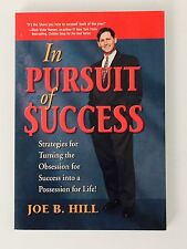 IN PURSUIT OF SUCCESS by Joe B. Hill