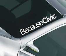 Because Civic Car Windscreen Sticker Honda Type R VTEc Slammed Lowered Decal 29
