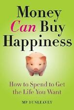 Money Can Buy Happiness: How to Spend to Get the Life You Want-ExLibrary